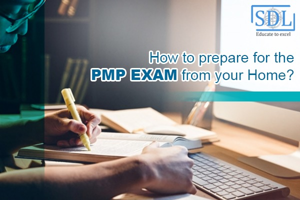 How to prepare for the PMP Exam from your Home?